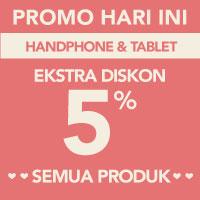 Surprise! Ekstra diskon 5% akan memotong total pembayaran di kategori Handphone & Tablet menggunakan kode LOVE-HP5