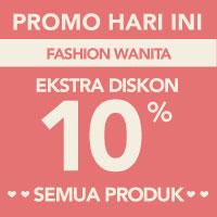 Surprise! Ekstra diskon 10% akan memotong total pembayaran kategori Fashion Wanita menggunakan kode LOVE-FWA10