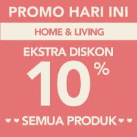 Surprise! Ekstra diskon 10% akan memotong total pembayaran di kategori Home & Living menggunakan kode LOVE-HOME10
