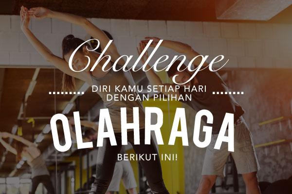 Challenge Diri Kamu dengan Olahraga