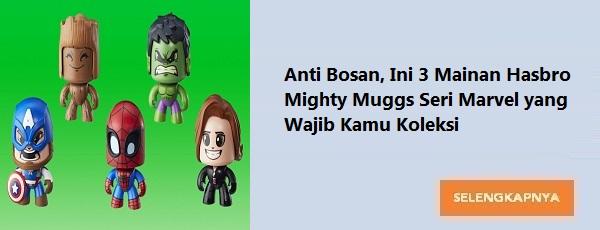 Anti Bosan, Ini 3 Mainan Hasbro Mighty Muggs Seri Marvel yang Wajib Kamu Koleksi