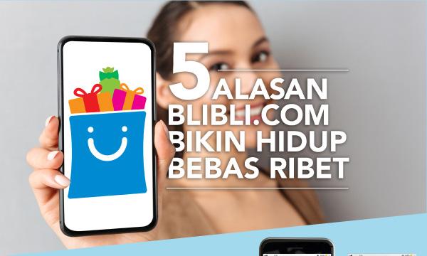 5 ALASAN BLIBLI.COM BIKIN HIDUP GAK RIBET