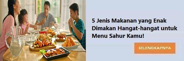5 Jenis Makanan yang Enak Dimakan Hangat-hangat untuk Menu Sahur Kamu!