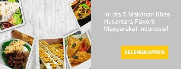Ini dia 5 Makanan Khas Nusantara Favorit Masyarakat Indonesia!