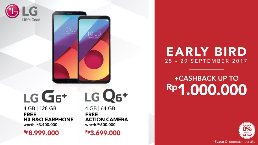Early Bird LG G6 Plus & LG Q6 Plus