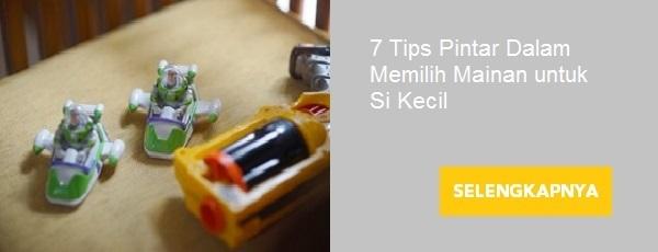 7 Tips Pintar Dalam Memilih Mainan untuk Si Kecil