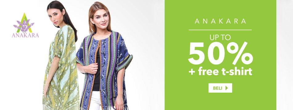 Anakara up to 50% + Free T-shirt
