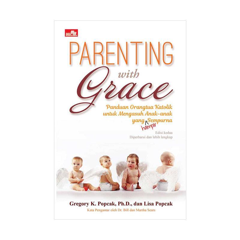 harga Elex Media Komputindo Parenting with Grace Panduan Orangtua Katolik Untuk Mengasuh Buku Parenting & Hubungan Antar Sesama Blibli.com