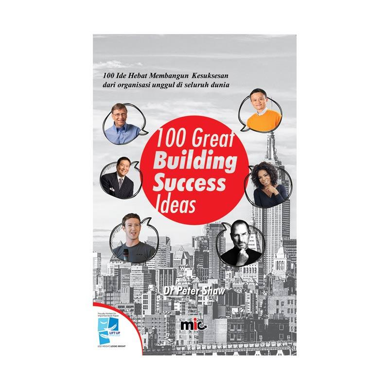 harga MIC Publishing 100 Great Building Success Idea by Dr. Peter Shaw Buku Manajemen & Kepemimpinan Blibli.com
