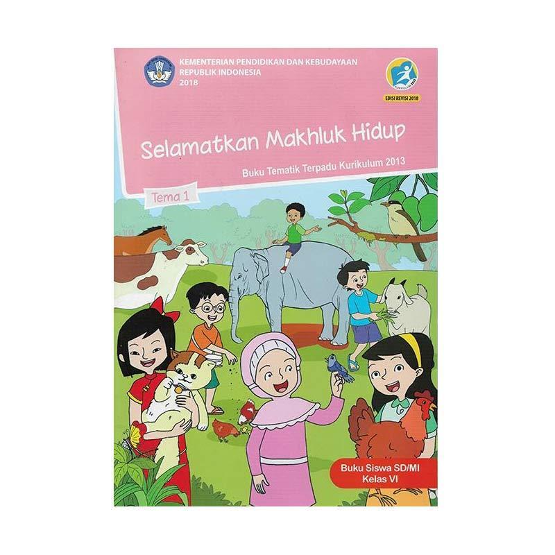 Jual Kemendikbud Republik Indonesia Selamatkan Mahluk Hidup Buku Tema 1 Kelas 6 Sd Online Januari 2021 Blibli