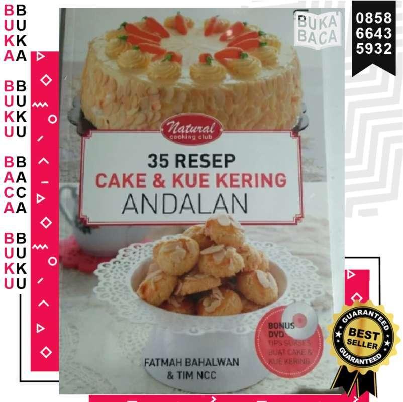 Jual Bukabaca Buku 35 Resep Cake Kue Kering Andalan Fatmah Bahalwan Tim Ncc Bonus Dvd Asli Original Buki Masak Gramedia Online Januari 2021 Blibli