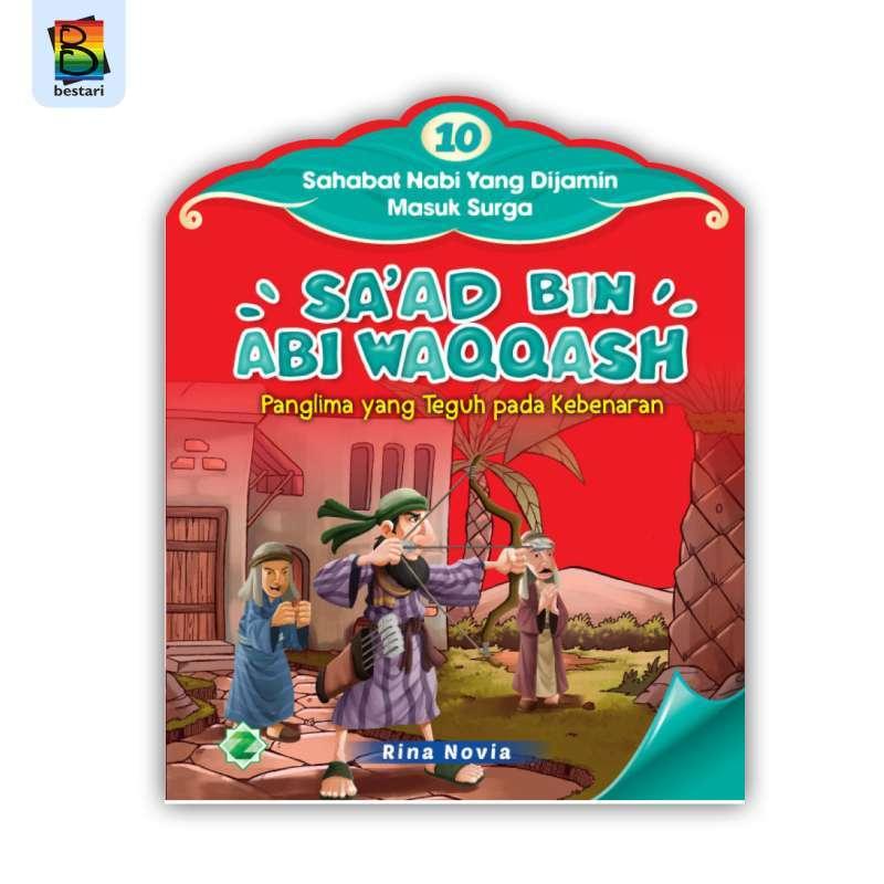 Jual Buku Anak Seri 10 Sahabat Nabi Yang Dijamin Masuk Surga Sa Ad Bin Abi Waqqash Online Maret 2021 Blibli