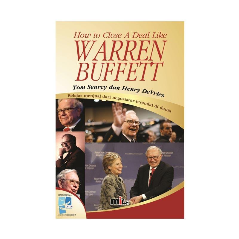 MIC Publishing How To Close A Deal Like Warren Buffet Buku Manajemen