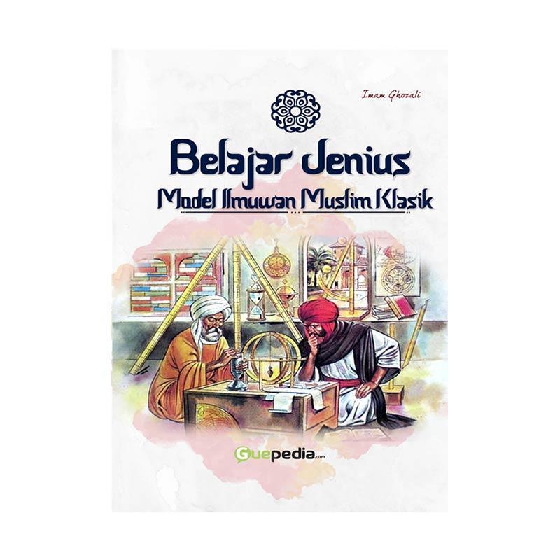 Guepedia Belajar Jenius Model Ilmuwan Muslim Klasik by Imam Ghozali Buku Sastra dan Fiksi