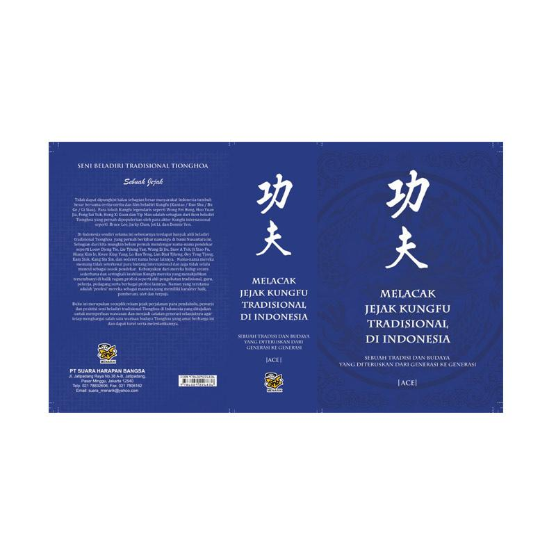 ACE Melacak Jejak Kungfu Tradisional di Indonesia Buku