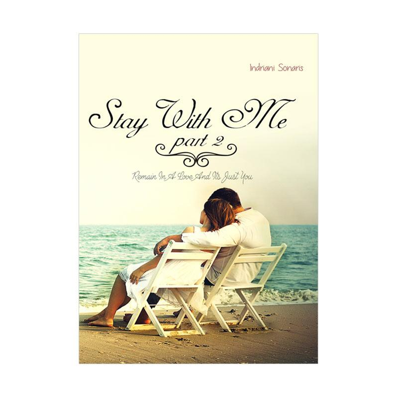 Guepedia Stay With Me II (Remain In A Love And Its Just You) by Indriani Sonaris Buku Fiksi