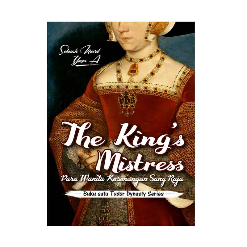 Guepedia The Kings Mistress Para Wanita Kesenangan Sang Raja Buku Novel