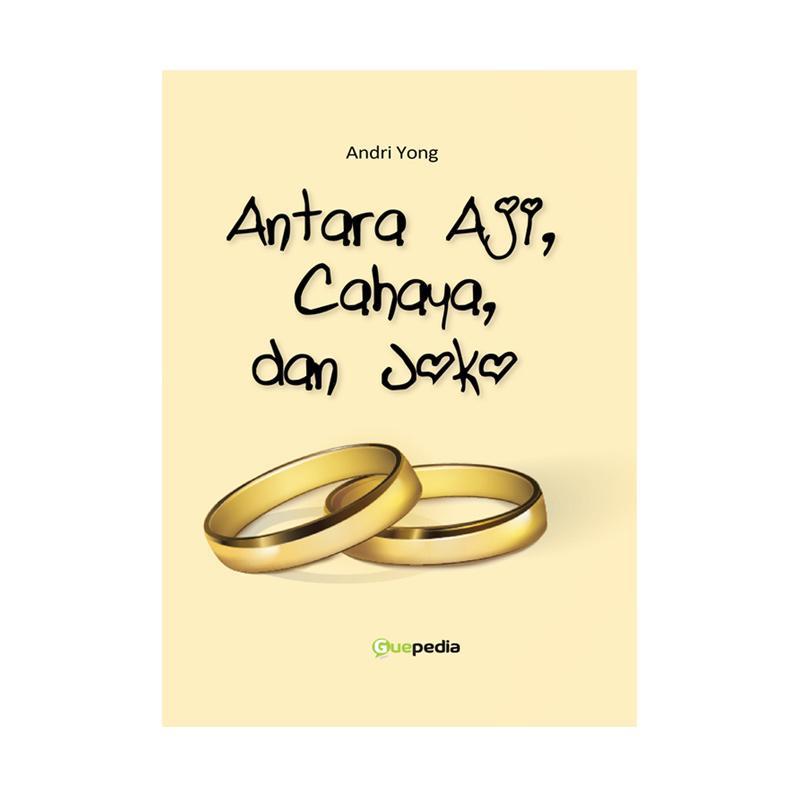 Guepedia Antara Aji, Cahaya dan Joko by Andri Yong Buku Novel
