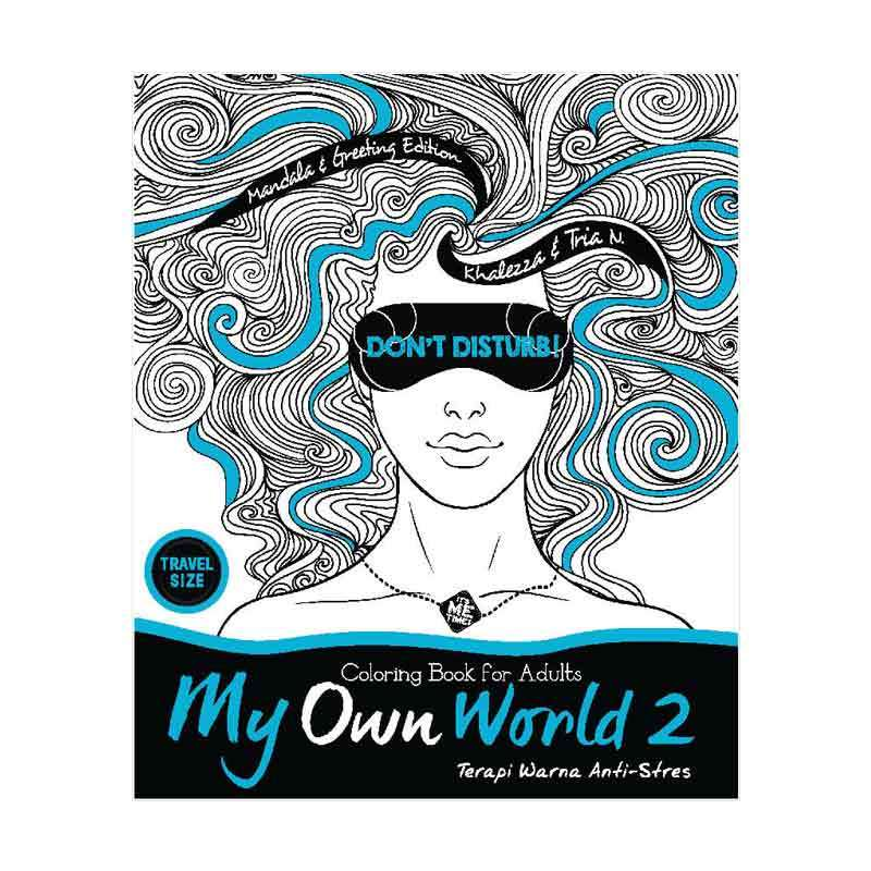 Desain Buku My Own World 2 Coloring Book For Adults Travel Size Edukasi