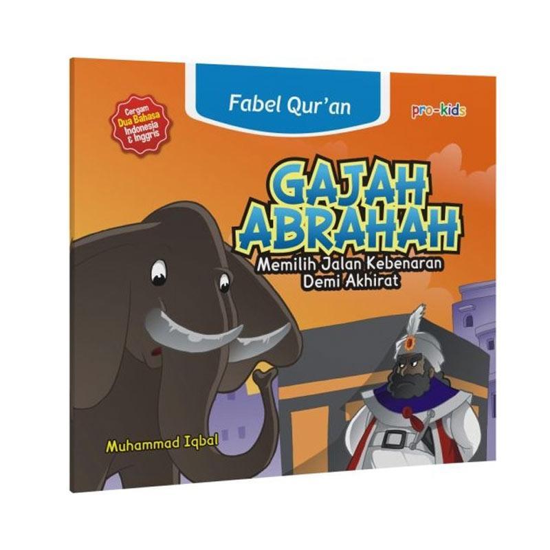 Jual Pro Kids Fabel Quran Gajah Abrahah By Muhammad Iqbal Buku