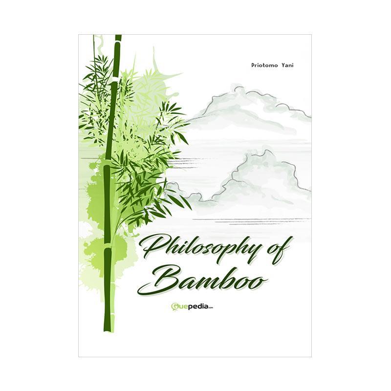 Guepedia Philosophy of Bamboo by Priotomo Yani Buku Bacaan Remaja