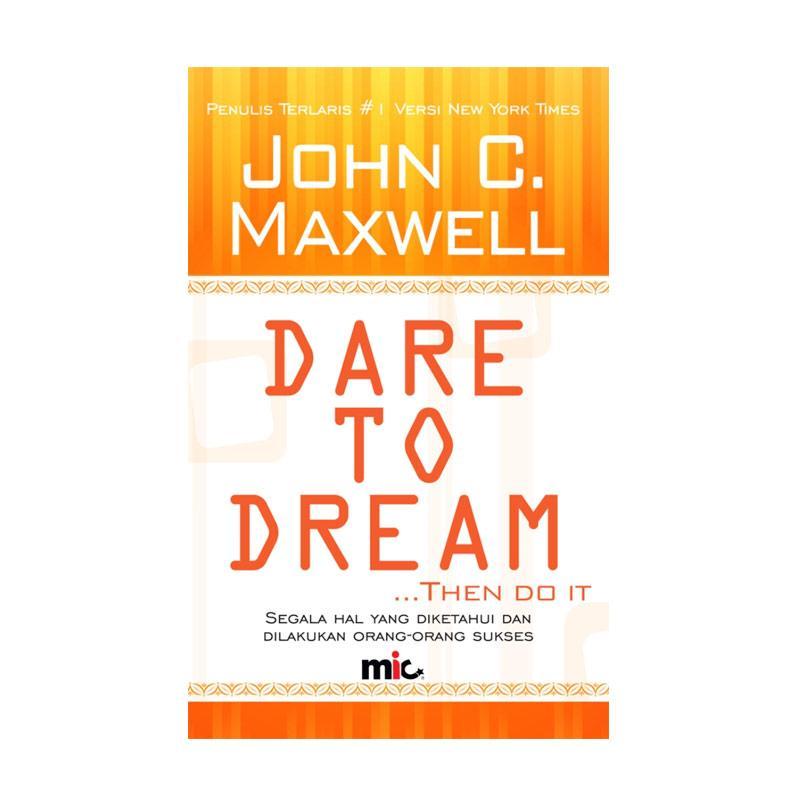 MIC Publishing Dare To Dream by John C. Maxwell Buku Manajemen