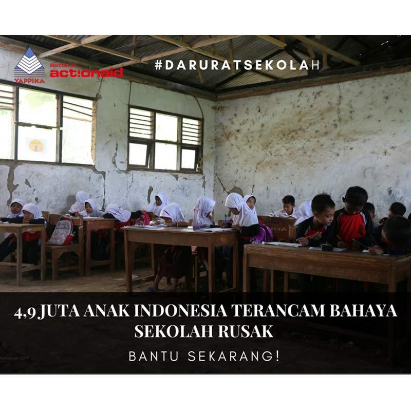 YAPPIKA-ActionAid - Donasi Untuk 4.9 Juta Anak Indonesia Terancam Bahaya Sekolah Rusak