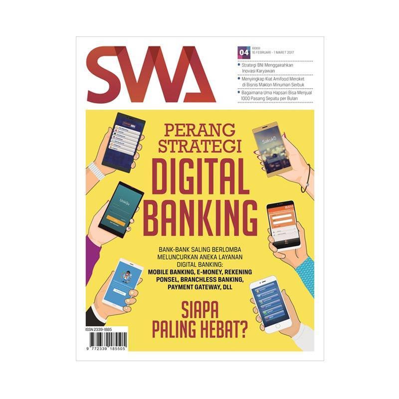 SWA edisi 04-2017 Perang Strategi Digital Banking, Siapa Paling Hebat? Majalah [16 Februari - 01 Maret 2017]