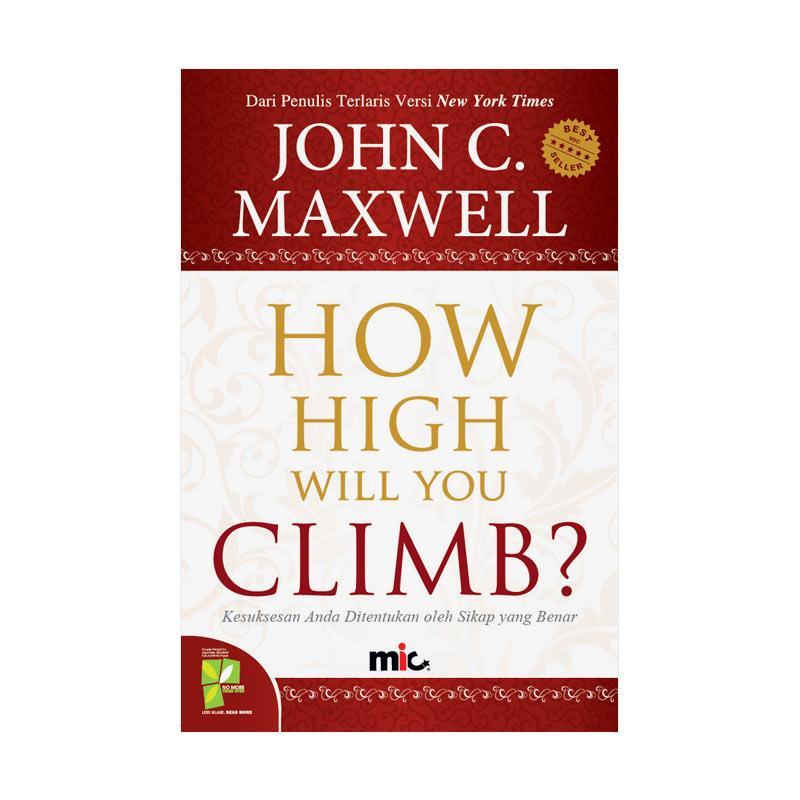 MIC Publishing How High Will You Climb by John C. Maxwell Buku Manajeman