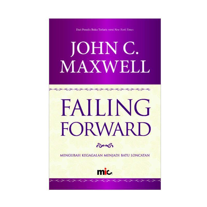 MIC Publishing Failing Forward by John C. Maxwell Buku Manajemen & Kepemimpinan