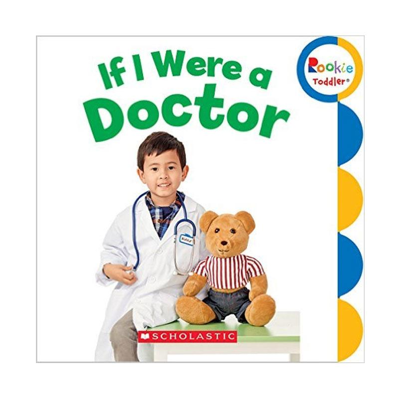 harga Scholastic If I Were a Doctor Rookie Toddler by Bettina Takacs Buku Anak Blibli.com