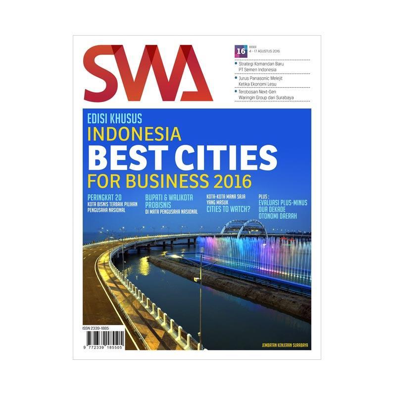 SWA edisi 16/2016 04 Agustus - 17 Agustus 2016 Edisi Khusus Indonesia Best Cities For Business 2016 Majalah