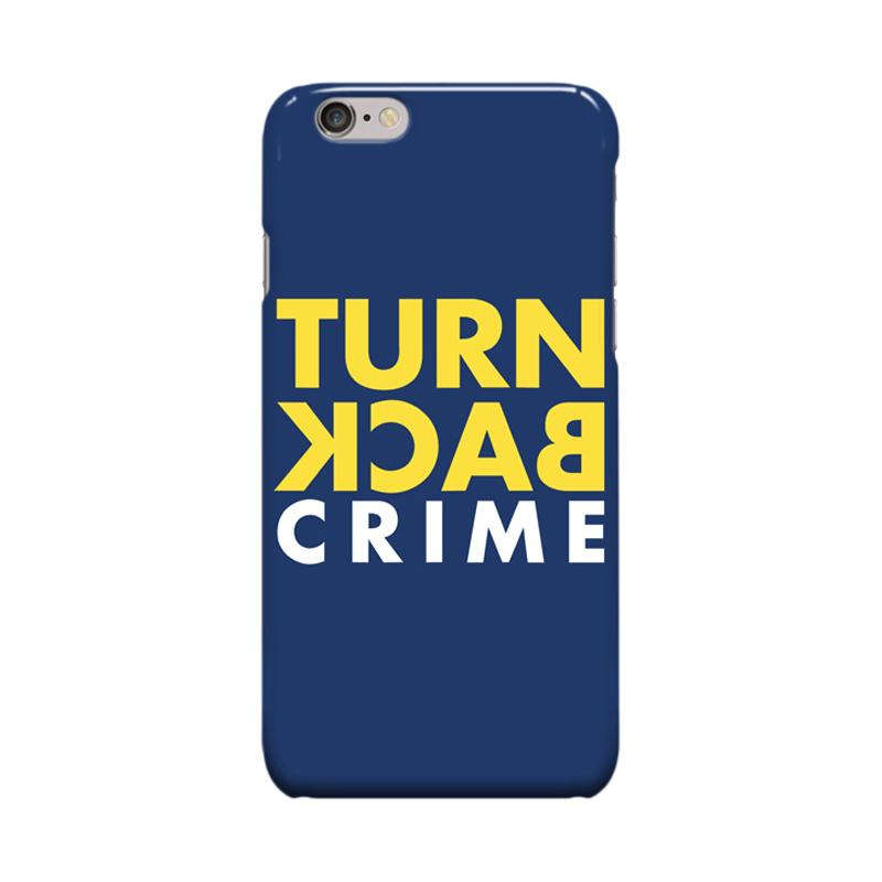 Indocustomcase Turn Back Crime Cover Casing for Apple iPhone 6 Plus or 6S Plus