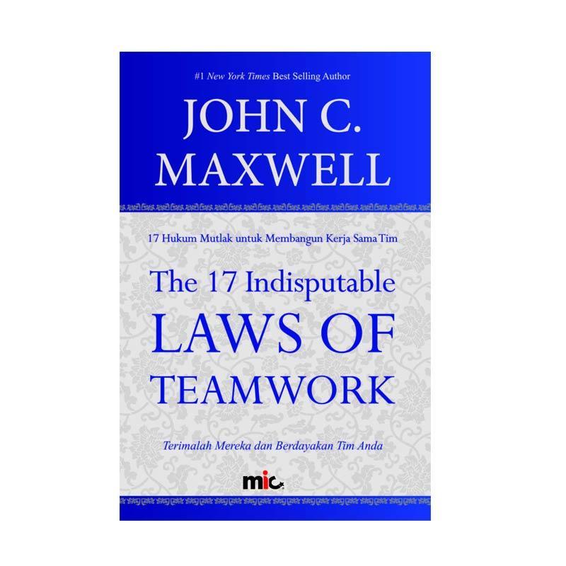 MIC Publishing The 17 Indisputable Laws of Teamwork Buku Manajemen by John C. Maxwell