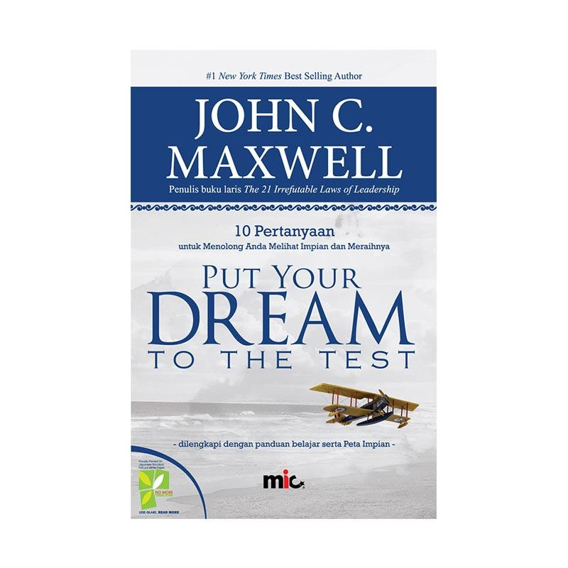 MIC Publishing Put Your Dream To The Test by John C. Maxwell Buku Pengembangan Diri