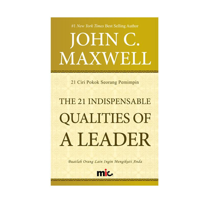 MIC Publishing The 21 Indispensable Qualities of A Leader Buku Manajemen by John C. Maxwell