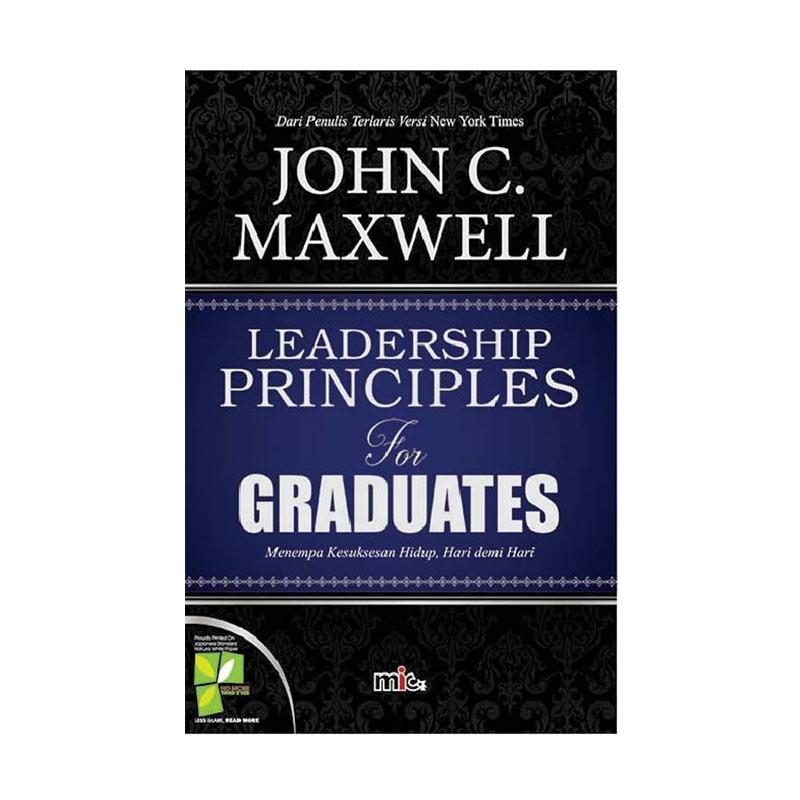 MIC Publishing Leadership Principles For Graduates by John C. Maxwell Buku Pengembangan Diri