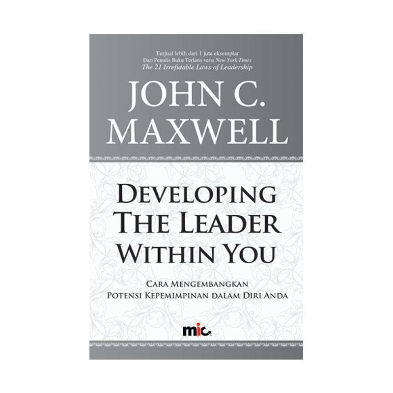 MIC Publishing Developing The Leader Within You by John C. Maxwell Buku Manajemen dan Kepemimpinan