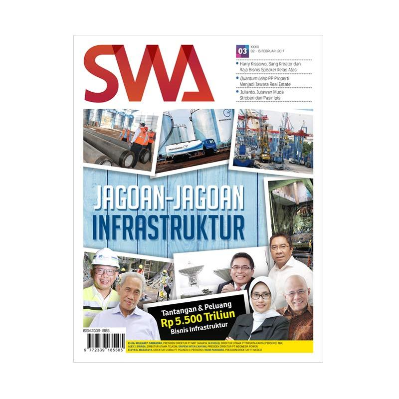 SWA edisi 03-2017 2-15 Februari 2017 Jagoan-Jagoan Infrastruktur : Tantangan dan Peluang Rp 5.500 Triliun Bisnis Infrastruktur Majalah