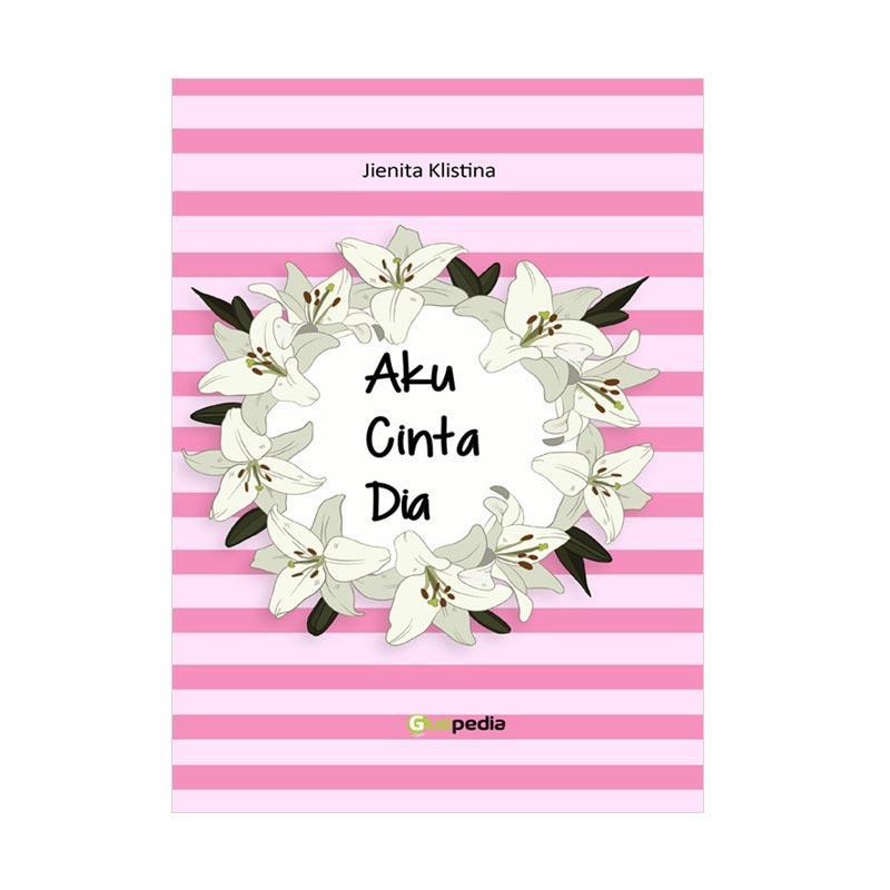 Guepedia Aku Cinta Dia by Jienita Klistina Buku Novel