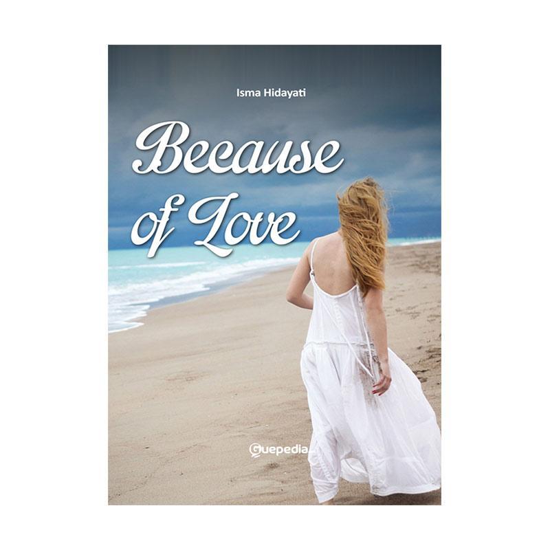 Guepedia Because Of Love by Isma Hidayati Buku Novel