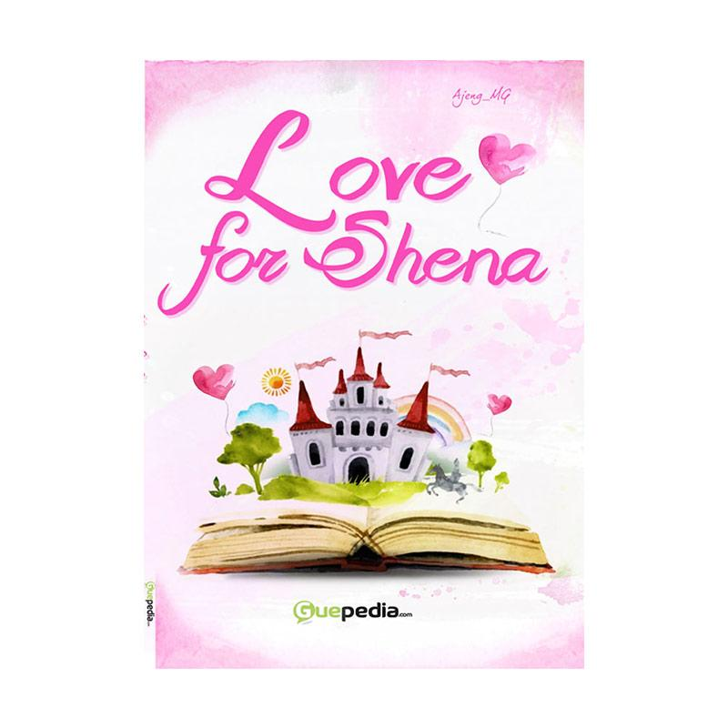 Guepedia Love For Shena by Ajeng_MG Buku Novel