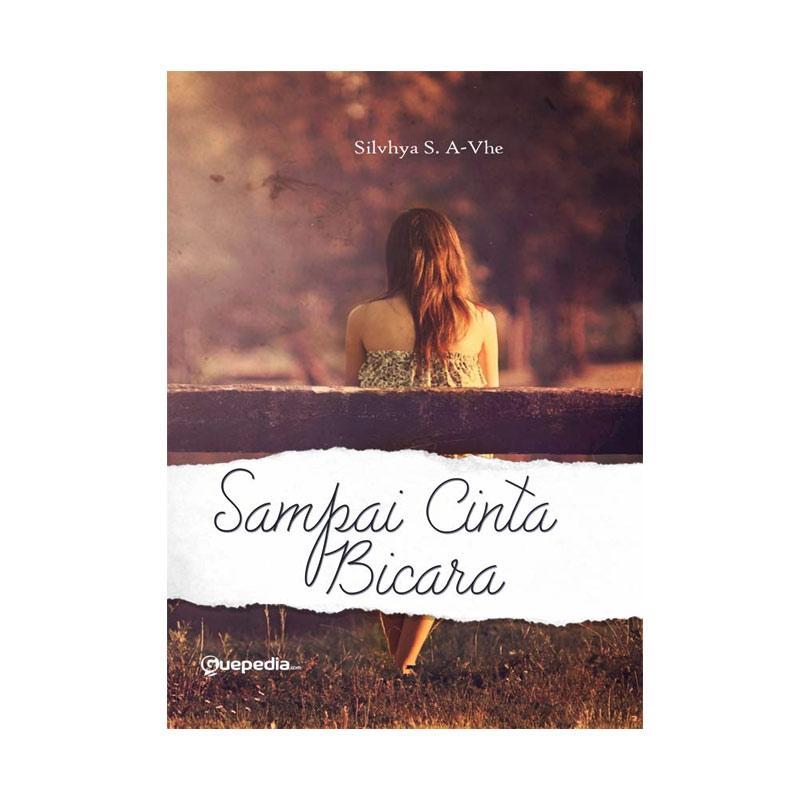 harga Guepedia Sampai Cinta Bicara by Silvhya. S. A-Vhe Buku Novel Blibli.com