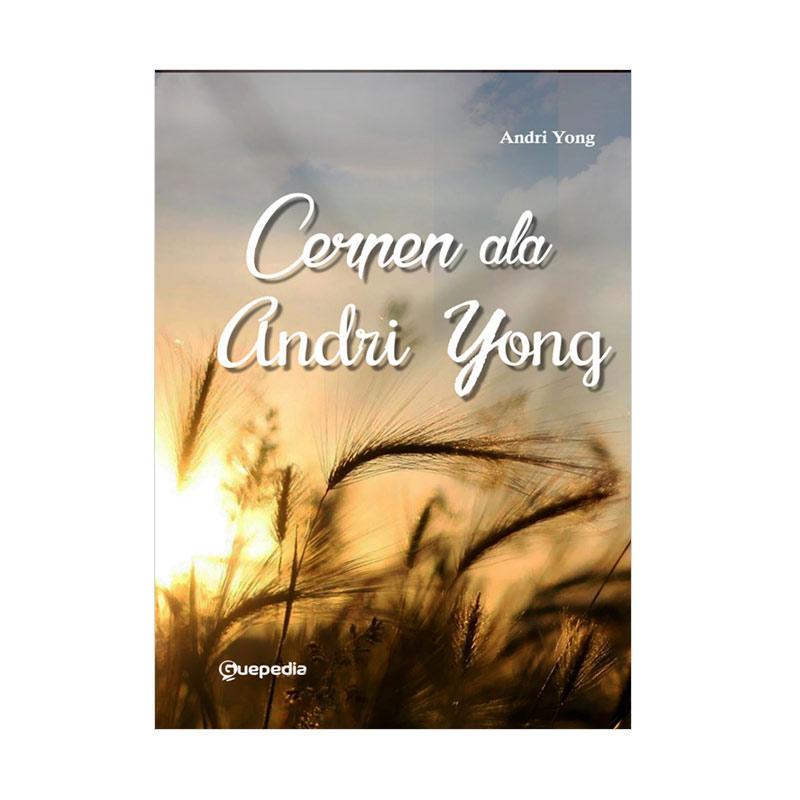 Guepedia Cerpen ala Andri Yong Buku Novel