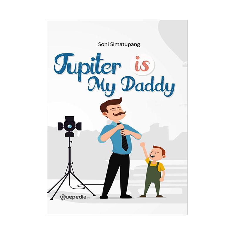 Guepedia Jupiter is My Daddy by Soni Simatupang Buku Biografi