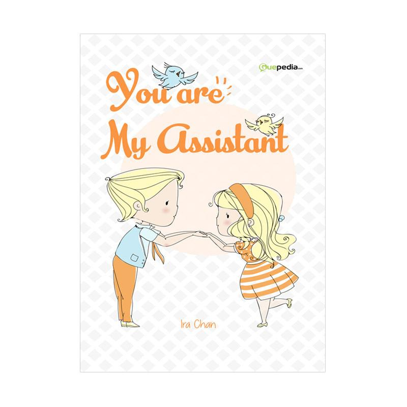 Guepedia You Are My Assistant by Ira Chan Buku Fiksi