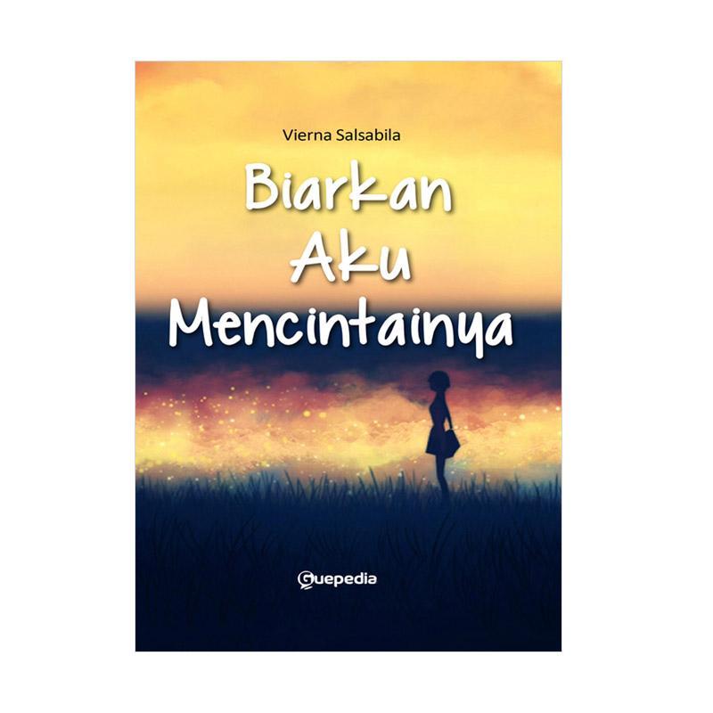 Guepedia Biarkan Aku Mencintainya by Vierna Salsabila Buku Novel