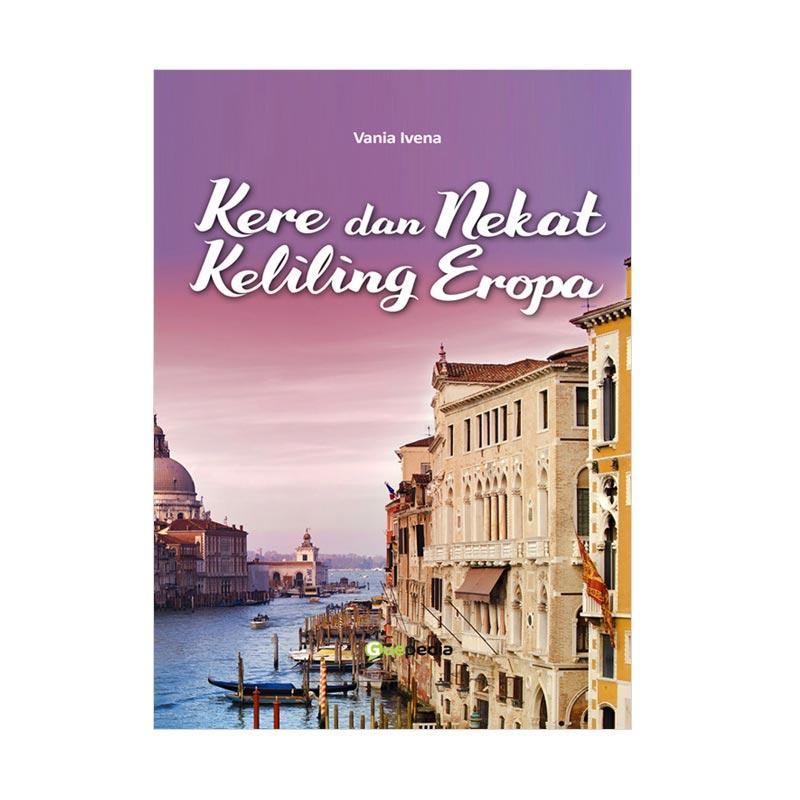 Guepedia Kere Dan Nekat Keliling Eropa by Vania Ivena Buku Novel