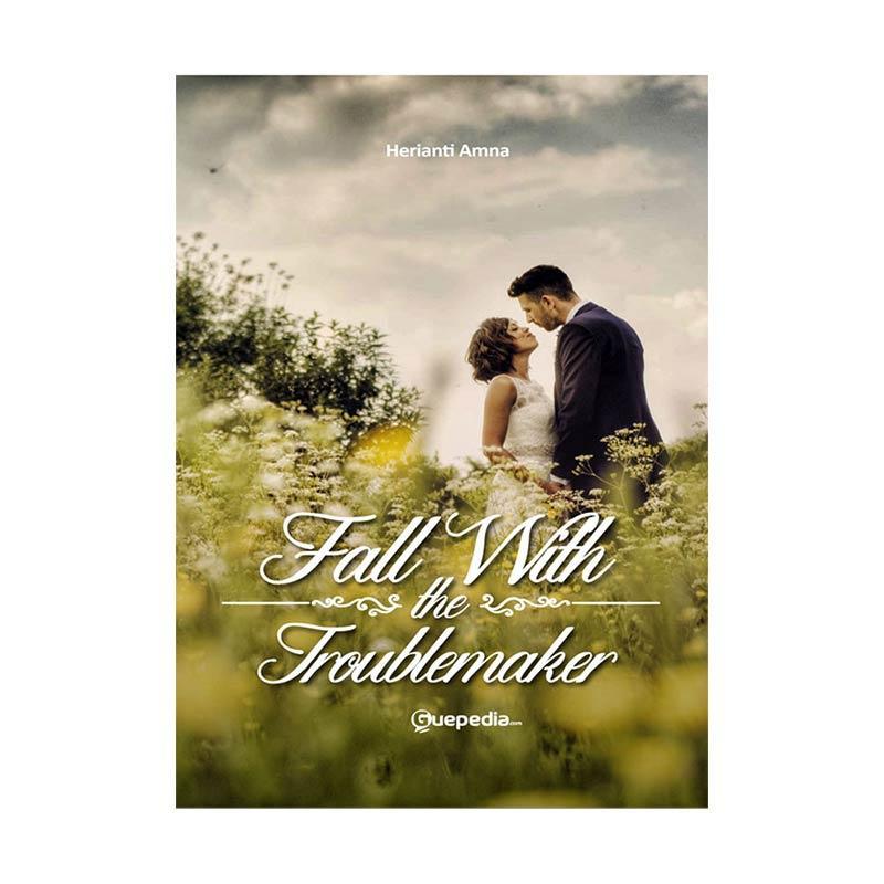 Guepedia Fall With The Trouble Maker by Herianti Amna Buku Novel