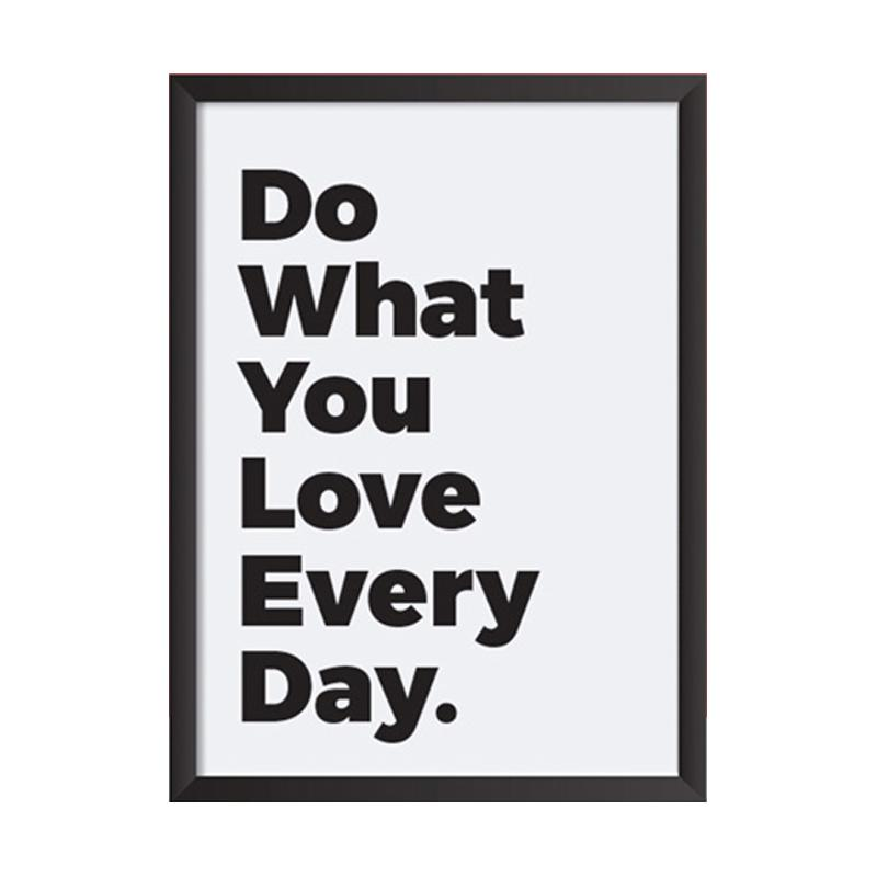 Cadrehome Do What You Love Everyday 5R Dekorasi Dinding